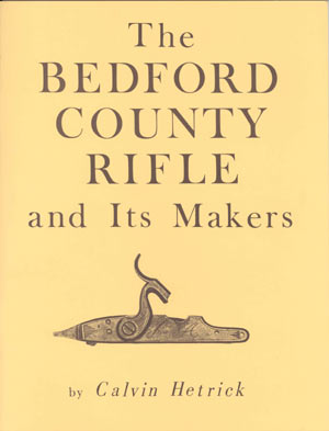 The Bedford County Rifle and Its Makers