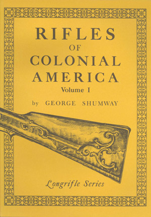 Rifles of Colonial America Volume I